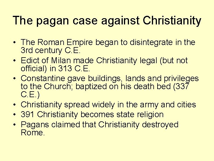 The pagan case against Christianity • The Roman Empire began to disintegrate in the