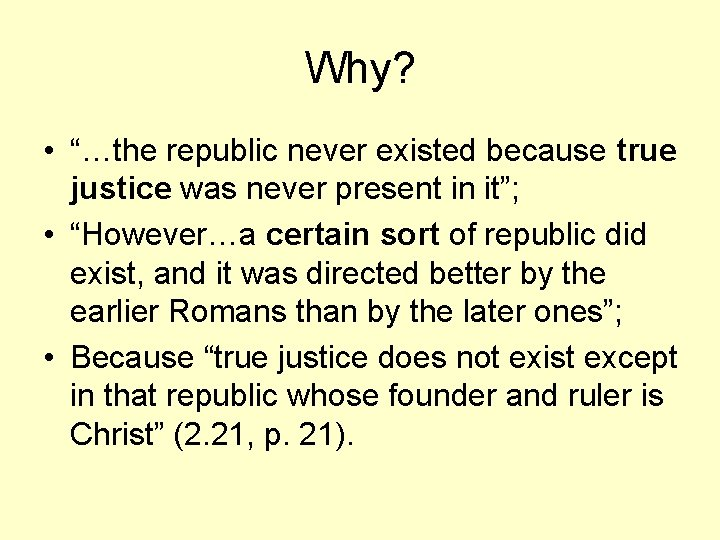 """Why? • """"…the republic never existed because true justice was never present in it"""";"""