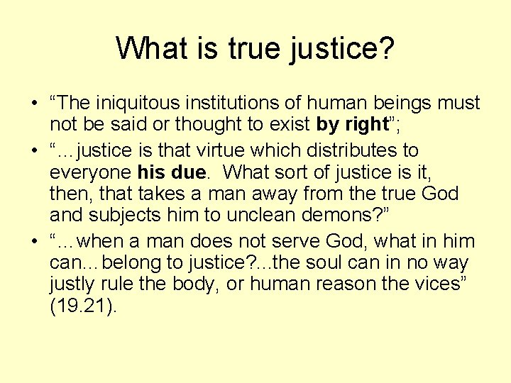 """What is true justice? • """"The iniquitous institutions of human beings must not be"""