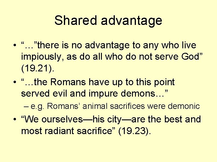 """Shared advantage • """"…""""there is no advantage to any who live impiously, as do"""