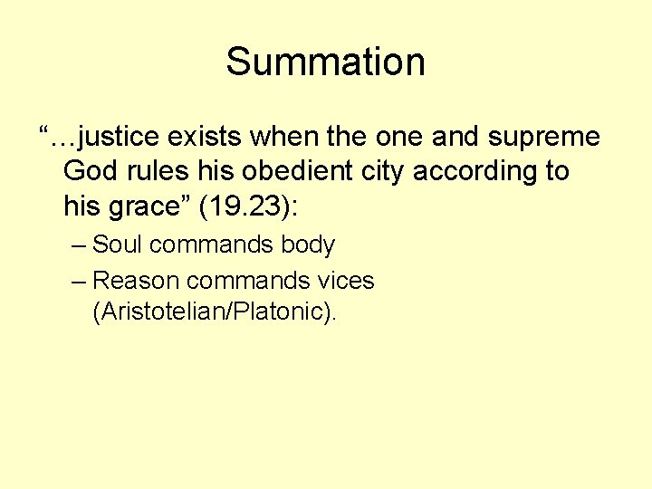 """Summation """"…justice exists when the one and supreme God rules his obedient city according"""