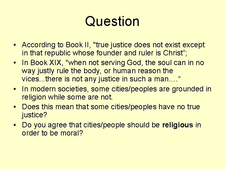 """Question • According to Book II, """"true justice does not exist except in that"""
