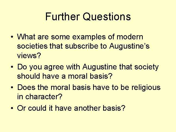 Further Questions • What are some examples of modern societies that subscribe to Augustine's