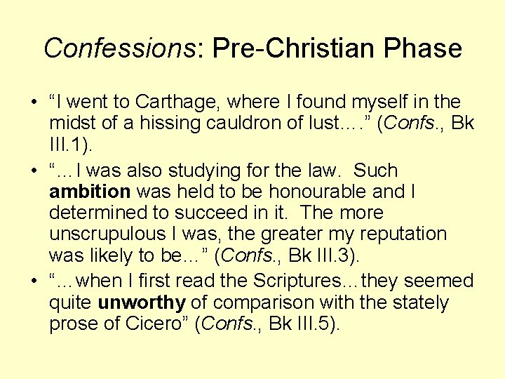 """Confessions: Pre-Christian Phase • """"I went to Carthage, where I found myself in the"""