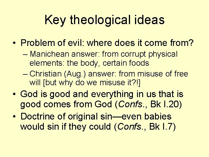 Key theological ideas • Problem of evil: where does it come from? – Manichean