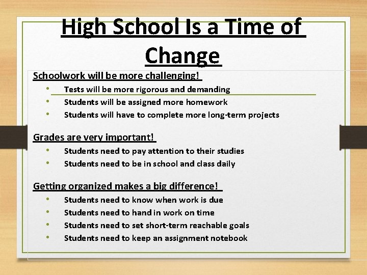 High School Is a Time of Change Schoolwork will be more challenging! • Tests