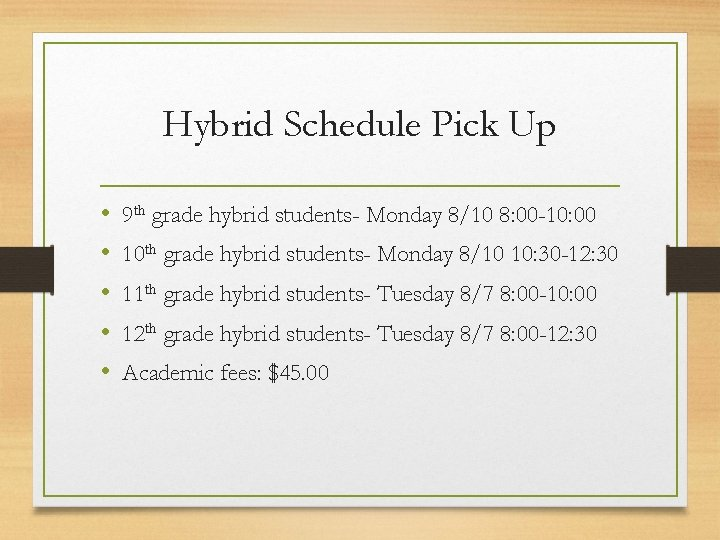 Hybrid Schedule Pick Up • • • 9 th grade hybrid students- Monday 8/10