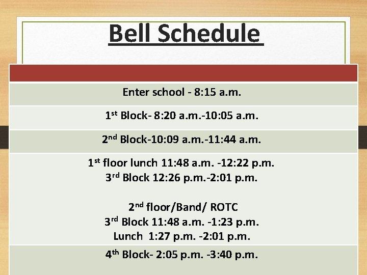 Bell Schedule Enter school - 8: 15 a. m. 1 st Block- 8: 20