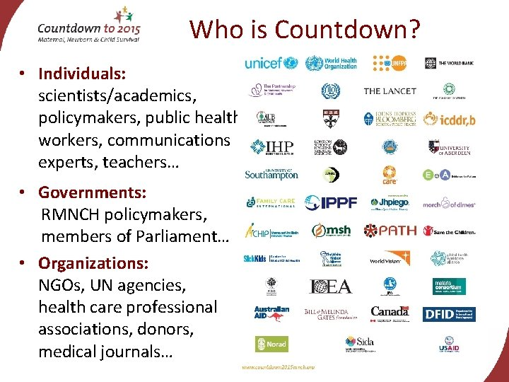 Who is Countdown? • Individuals: scientists/academics, policymakers, public health workers, communications experts, teachers… •
