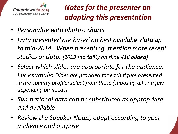 Notes for the presenter on adapting this presentation • Personalise with photos, charts •
