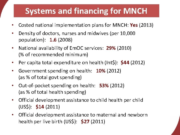 Systems and financing for MNCH • Costed national implementation plans for MNCH: Yes (2013)