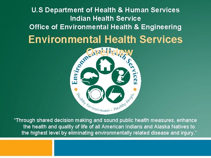 U. S Department of Health & Human Services Indian Health Service Office of Environmental