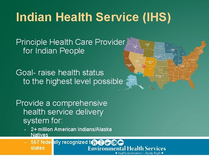 Indian Health Service (IHS) Principle Health Care Provider for Indian People Goal- raise health