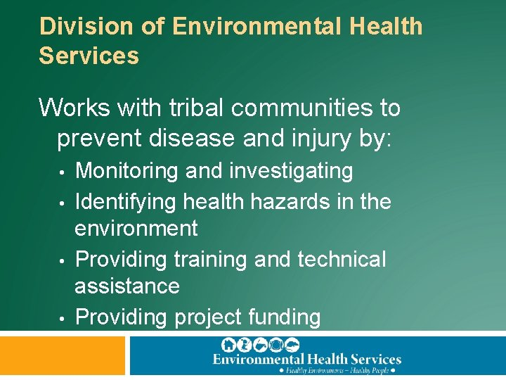 Division of Environmental Health Services Works with tribal communities to prevent disease and injury