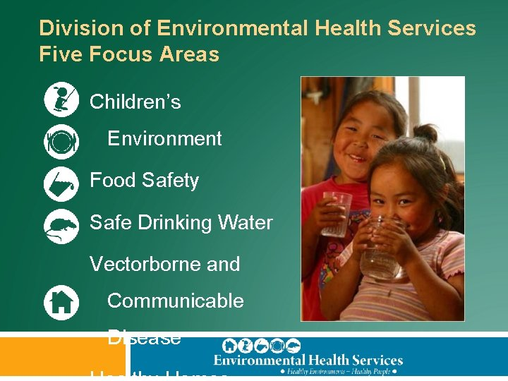 Division of Environmental Health Services Five Focus Areas Children's Environment Food Safety Safe Drinking