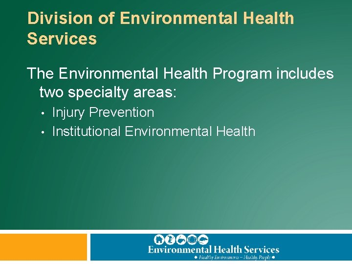 Division of Environmental Health Services The Environmental Health Program includes two specialty areas: •
