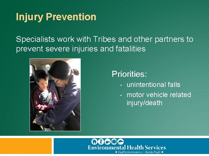 Injury Prevention Specialists work with Tribes and other partners to prevent severe injuries and