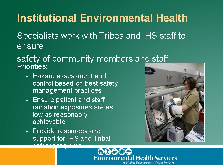 Institutional Environmental Health Specialists work with Tribes and IHS staff to ensure safety of