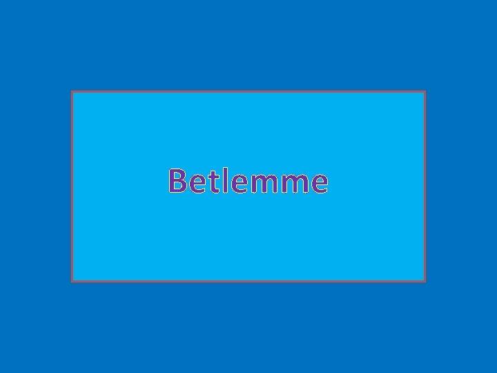 Betlemme