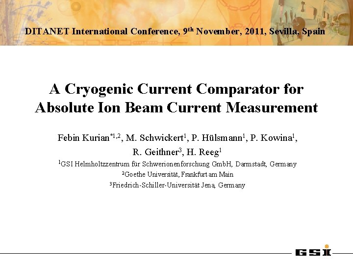DITANET International Conference, 9 th November, 2011, Sevilla, Spain A Cryogenic Current Comparator for