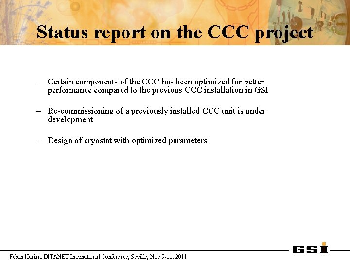 Status report on the CCC project – Certain components of the CCC has been