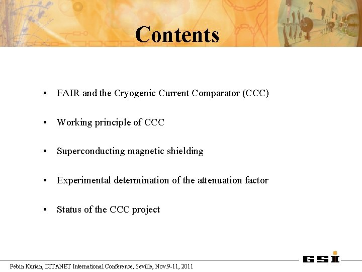 Contents • FAIR and the Cryogenic Current Comparator (CCC) • Working principle of CCC