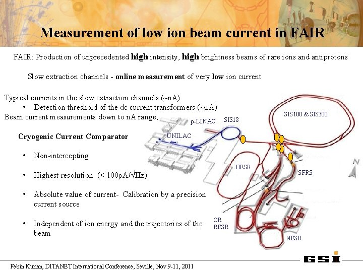 Measurement of low ion beam current in FAIR: Production of unprecedented high intensity, high