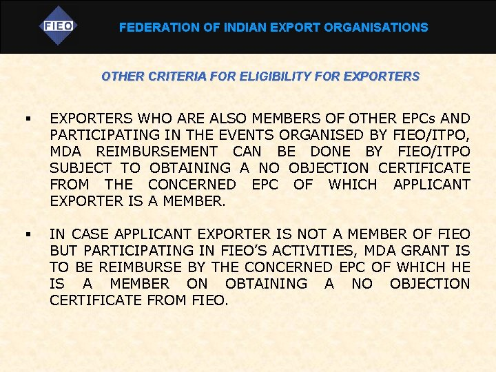 FEDERATION OF INDIAN EXPORT ORGANISATIONS OTHER CRITERIA FOR ELIGIBILITY FOR EXPORTERS § EXPORTERS WHO