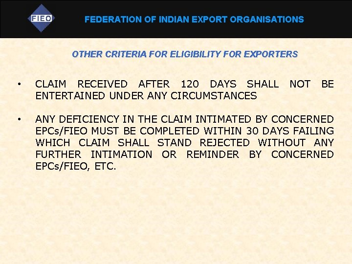 FEDERATION OF INDIAN EXPORT ORGANISATIONS OTHER CRITERIA FOR ELIGIBILITY FOR EXPORTERS • CLAIM RECEIVED