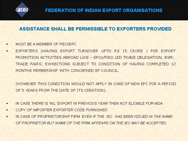 FEDERATION OF INDIAN EXPORT ORGANISATIONS ASSISTANCE SHALL BE PERMISSIBLE TO EXPORTERS PROVIDED § MUST