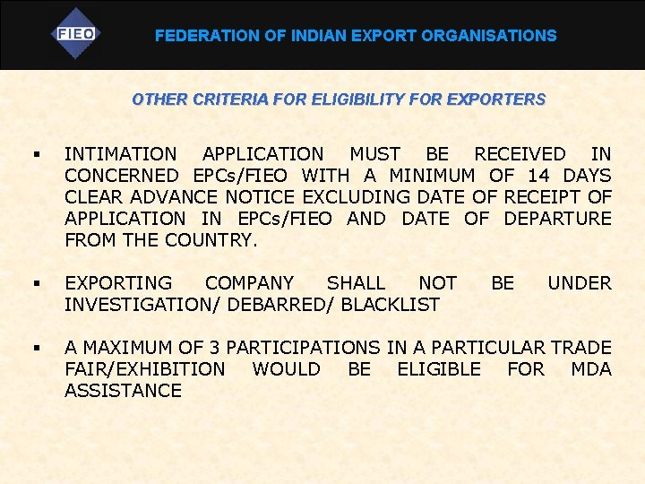 FEDERATION OF INDIAN EXPORT ORGANISATIONS OTHER CRITERIA FOR ELIGIBILITY FOR EXPORTERS § INTIMATION APPLICATION