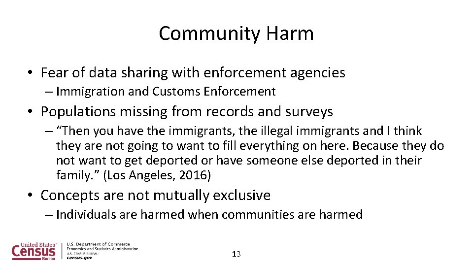 Community Harm • Fear of data sharing with enforcement agencies – Immigration and Customs
