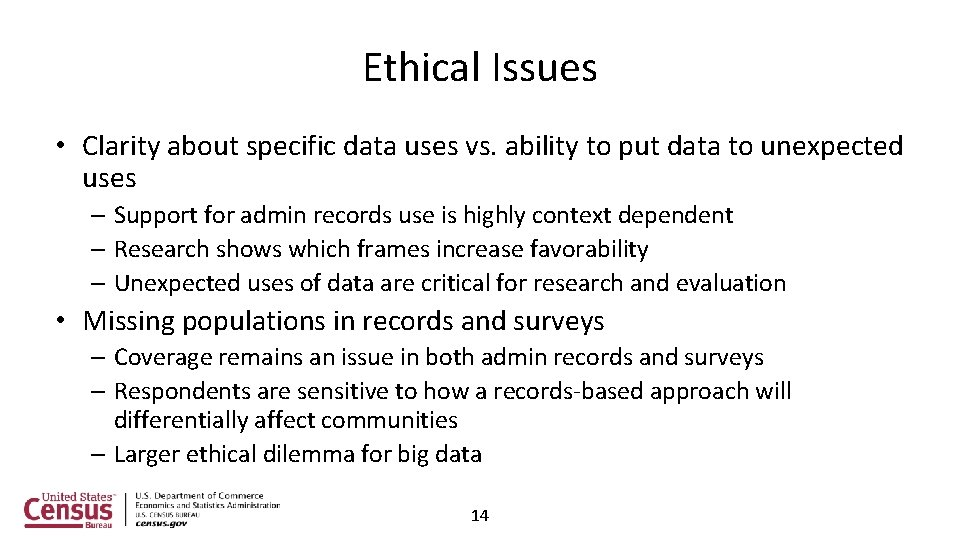 Ethical Issues • Clarity about specific data uses vs. ability to put data to