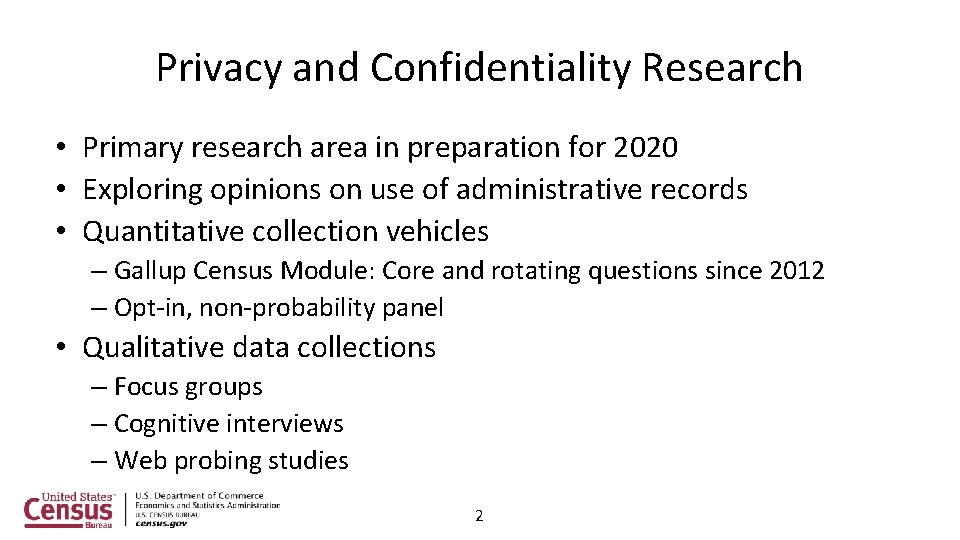 Privacy and Confidentiality Research • Primary research area in preparation for 2020 • Exploring
