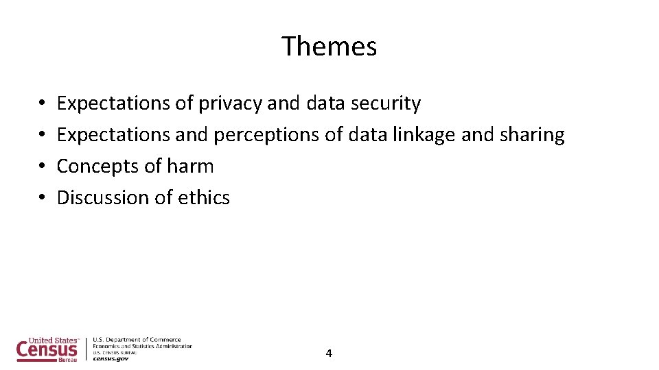 Themes • • Expectations of privacy and data security Expectations and perceptions of data