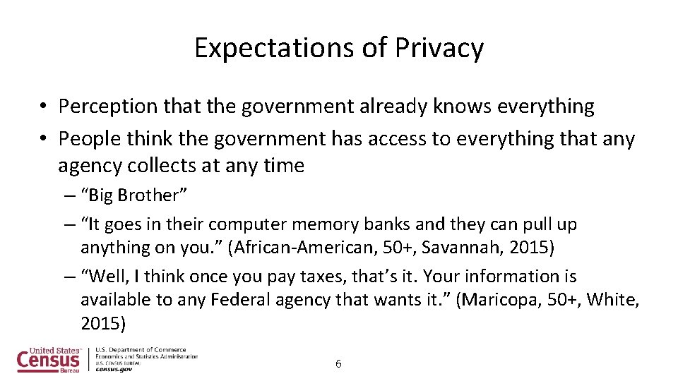 Expectations of Privacy • Perception that the government already knows everything • People think