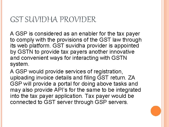 GST SUVIDHA PROVIDER A GSP is considered as an enabler for the tax payer