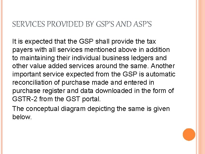 SERVICES PROVIDED BY GSP'S AND ASP'S It is expected that the GSP shall provide