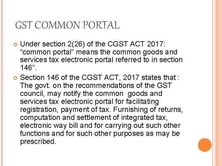 """GST COMMON PORTAL Under section 2(26) of the CGST ACT 2017: """"common portal"""" means"""
