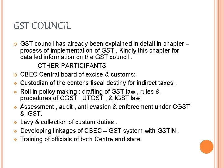 GST COUNCIL v v v GST council has already been explained in detail in