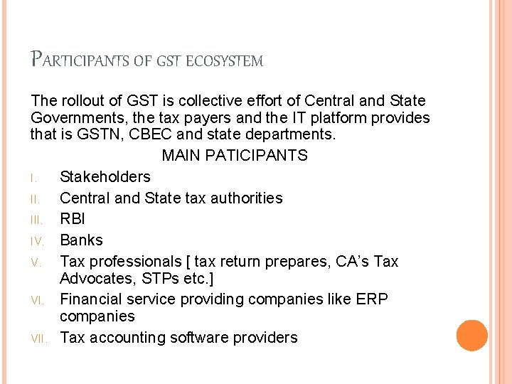 PARTICIPANTS OF GST ECOSYSTEM The rollout of GST is collective effort of Central and