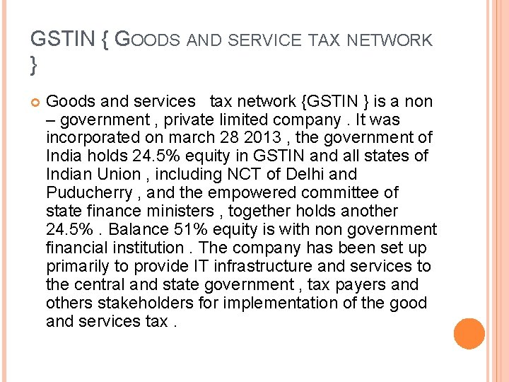 GSTIN { GOODS AND SERVICE TAX NETWORK } Goods and services tax network {GSTIN