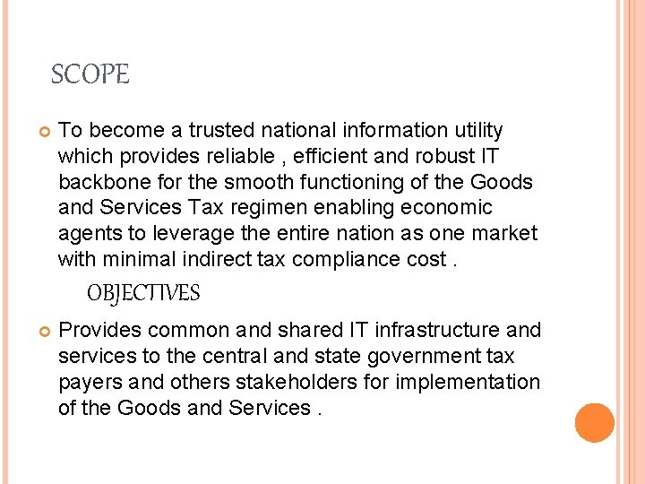 SCOPE To become a trusted national information utility which provides reliable , efficient and
