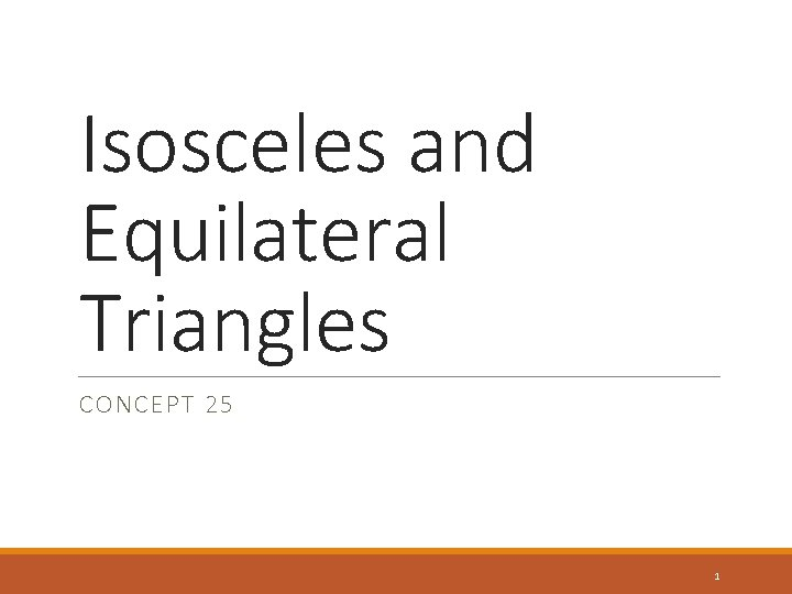Isosceles and Equilateral Triangles CONCEPT 25 1