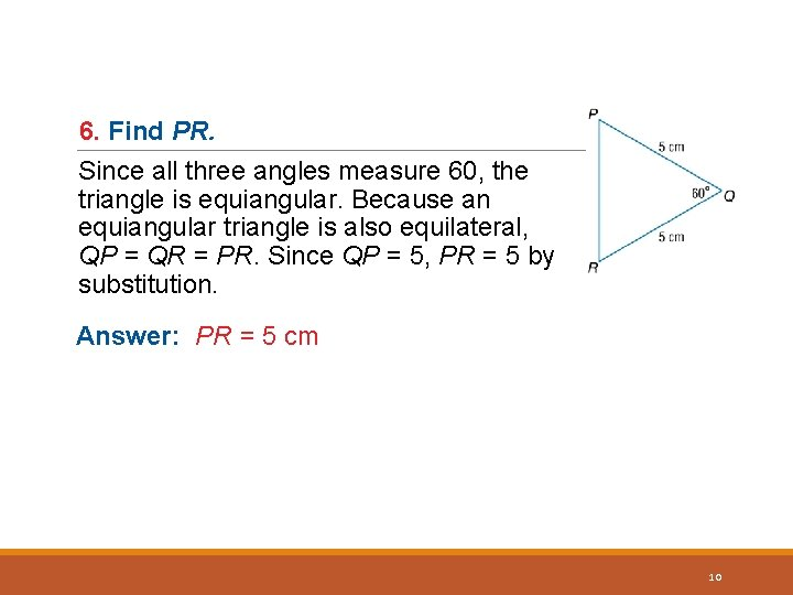 6. Find PR. Since all three angles measure 60, the triangle is equiangular. Because