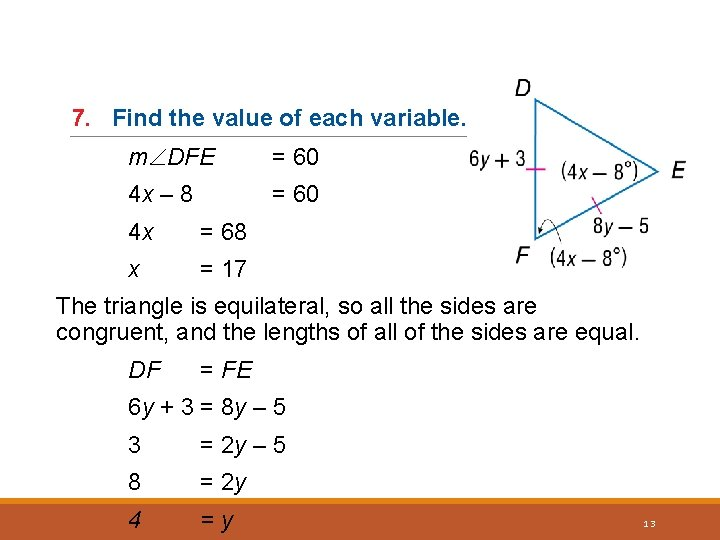 7. Find the value of each variable. m DFE = 60 4 x –