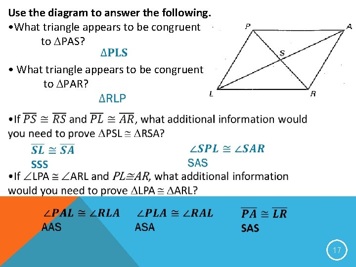 Use the diagram to answer the following. • What triangle appears to be congruent