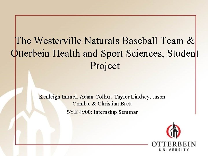 The Westerville Naturals Baseball Team & Otterbein Health and Sport Sciences, Student Project Kenleigh