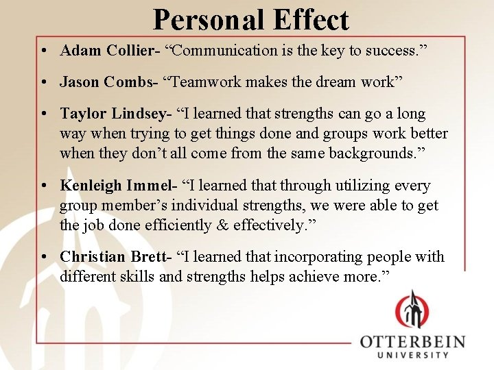 """Personal Effect • Adam Collier- """"Communication is the key to success. """" • Jason"""