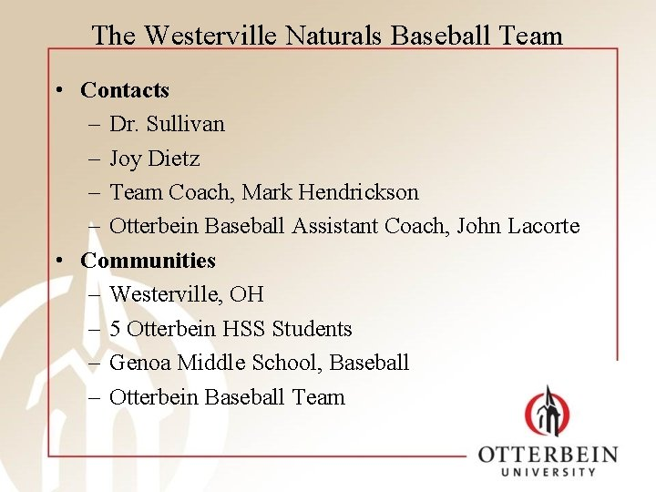 The Westerville Naturals Baseball Team • Contacts – Dr. Sullivan – Joy Dietz –